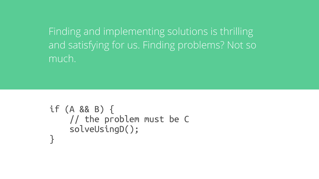 Finding and implementing solutions is thrilling...
