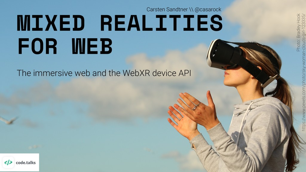 MIXED REALITIES FOR WEB The immersive web and t...