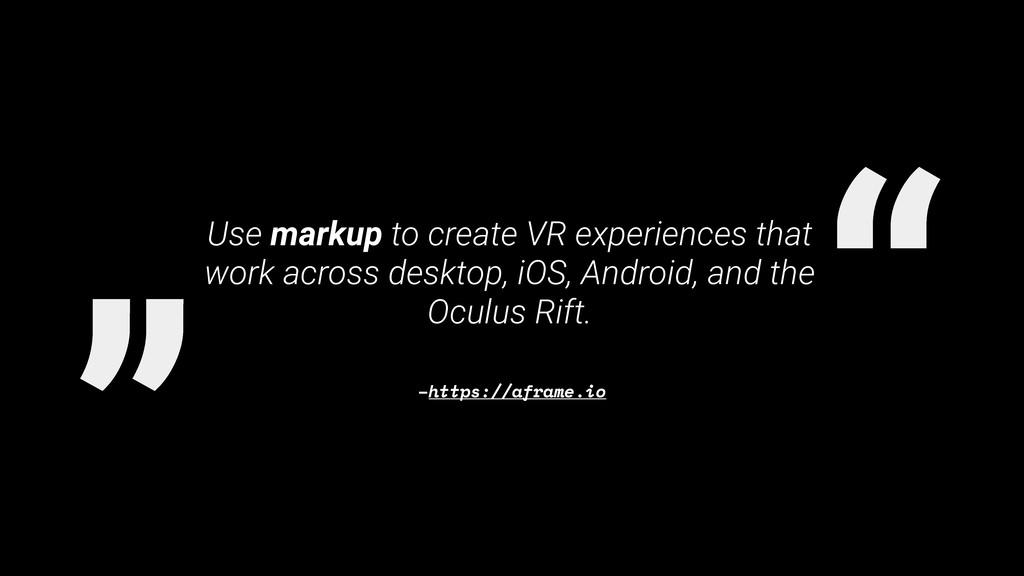 """ "" –https://aframe.io Use markup to create VR ..."