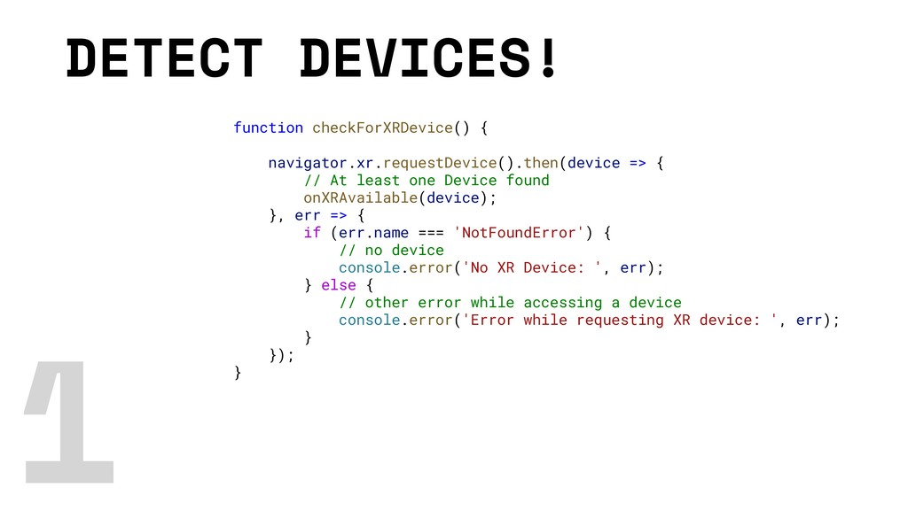 DETECT DEVICES! function checkForXRDevice() { n...