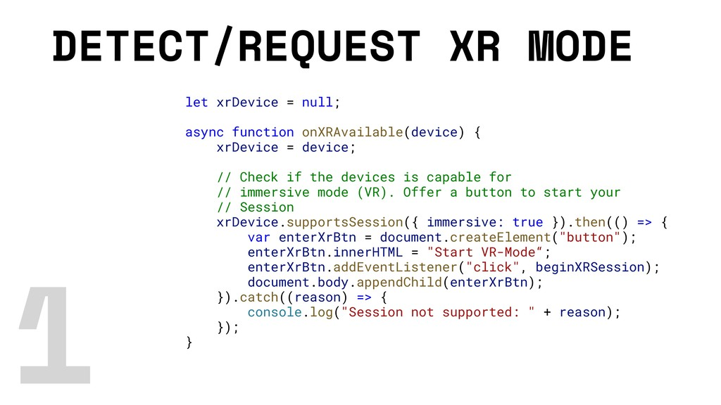 DETECT/REQUEST XR MODE let xrDevice = null; asy...
