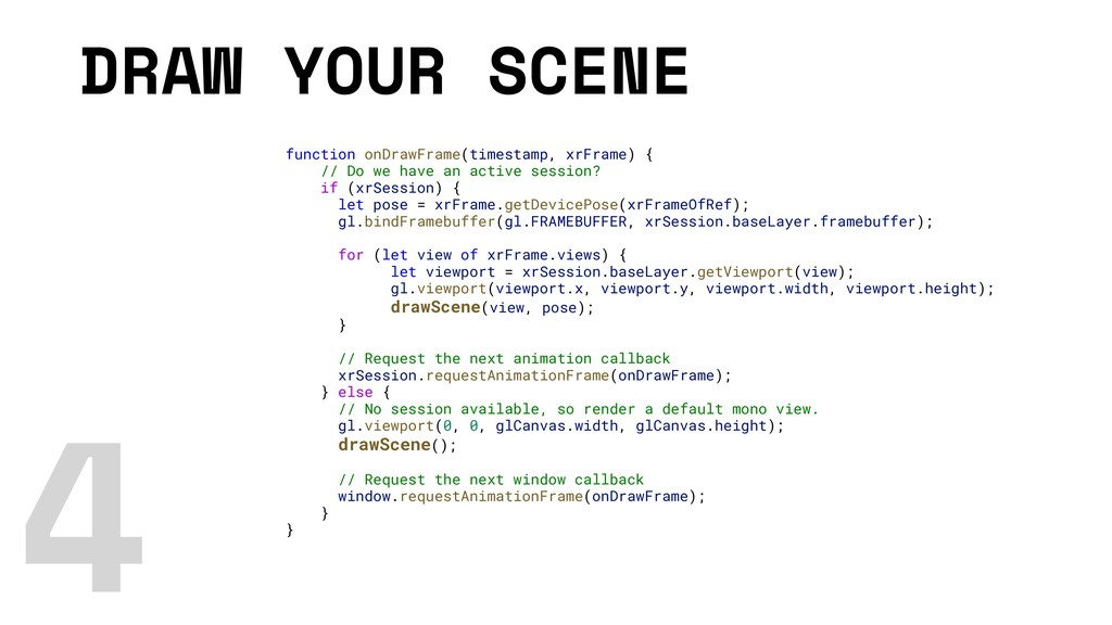 DRAW YOUR SCENE function onDrawFrame(timestamp,...