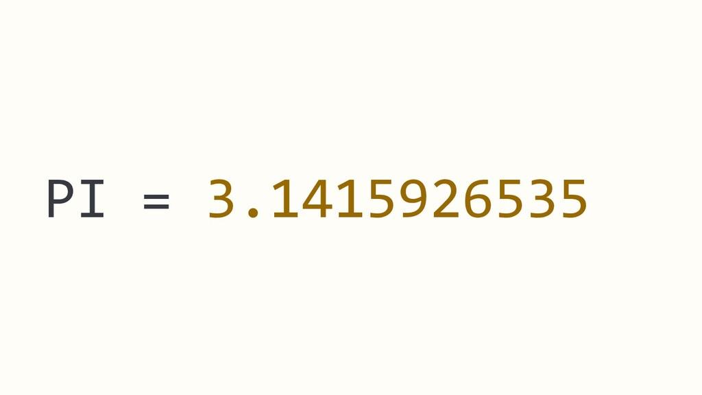 PI = 3.1415926535