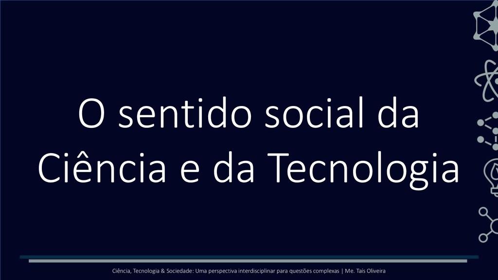 Ciência, Tecnologia & Sociedade: Uma perspectiv...