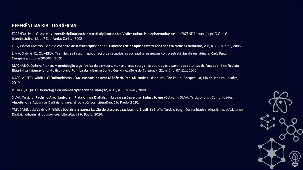 REFERÊNCIAS BIBLIOGRÁFICAS: FAZENDA, Ivani C. A...