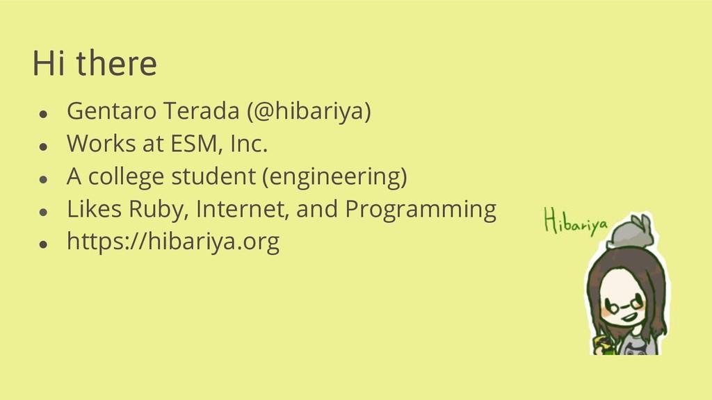 Hi there ● Gentaro Terada (@hibariya) ● Works a...
