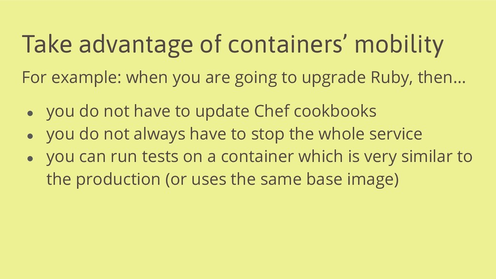 Take advantage of containers' mobility For exam...