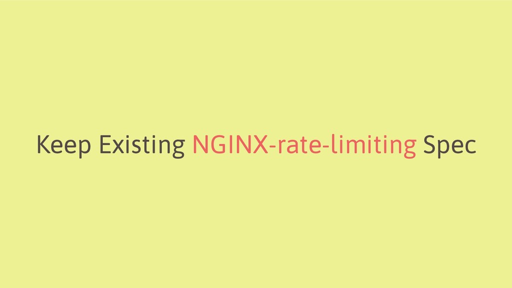 Keep Existing NGINX-rate-limiting Spec