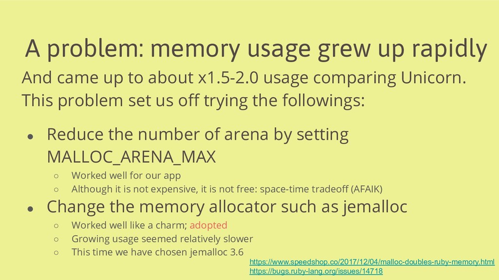 A problem: memory usage grew up rapidly And cam...