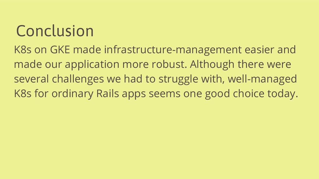 Conclusion K8s on GKE made infrastructure-manag...