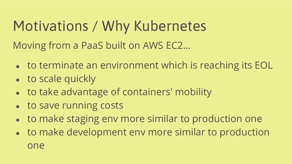 Motivations / Why Kubernetes Moving from a PaaS...