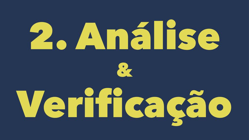 2. Análise & Verificação