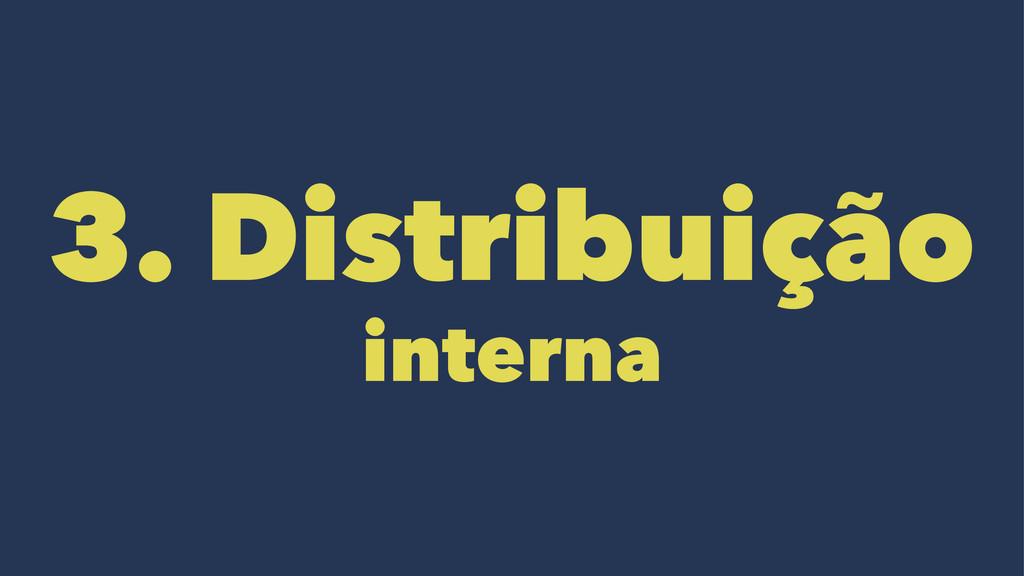 3. Distribuição interna