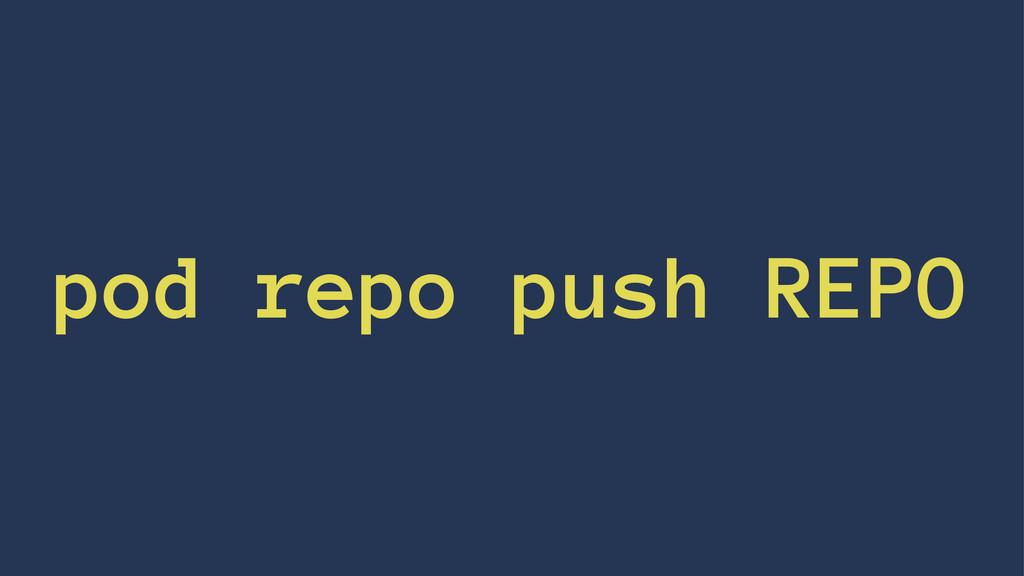 pod repo push REPO