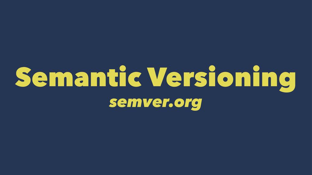 Semantic Versioning semver.org
