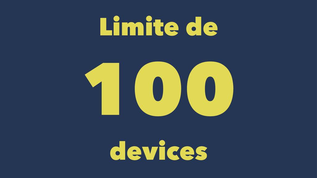 Limite de 100 devices