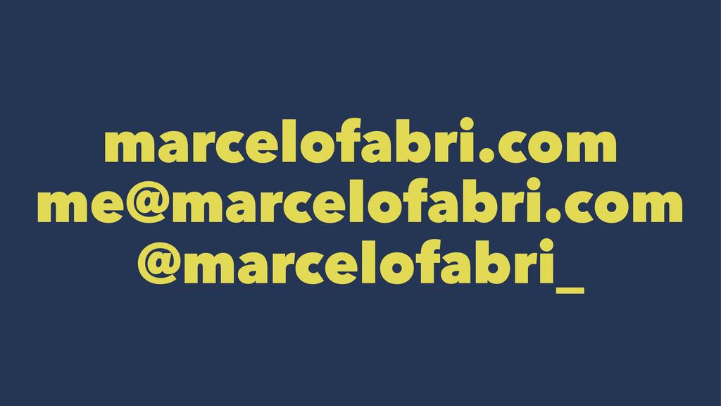 marcelofabri.com me@marcelofabri.com @marcelofa...
