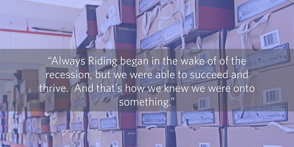 """""""Always Riding began in the wake of of the rece..."""