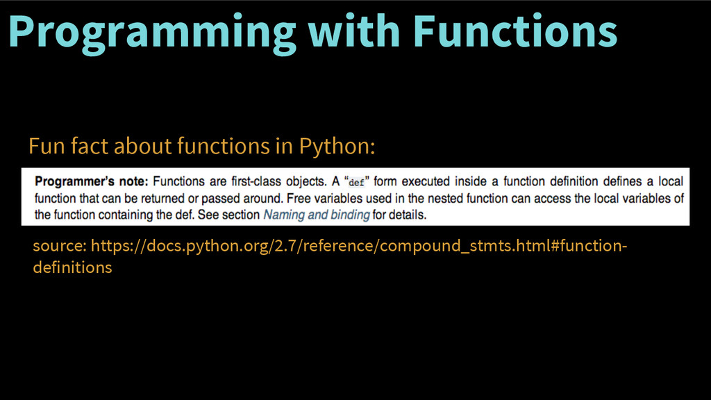 Programming with Functions Fun fact about funct...