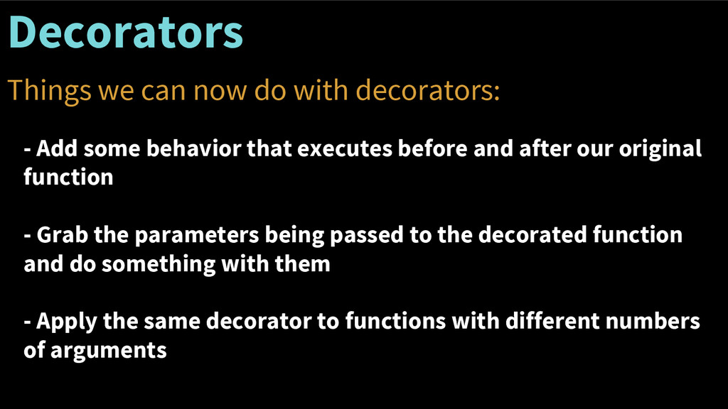 Decorators Things we can now do with decorators...