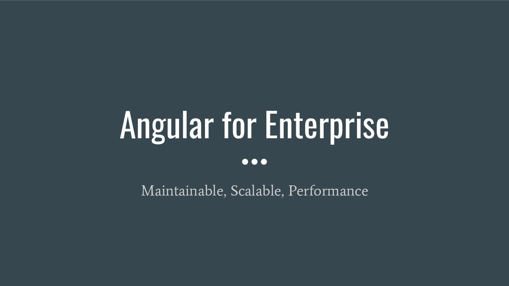 Angular for Enterprise Maintainable, Scalable, ...