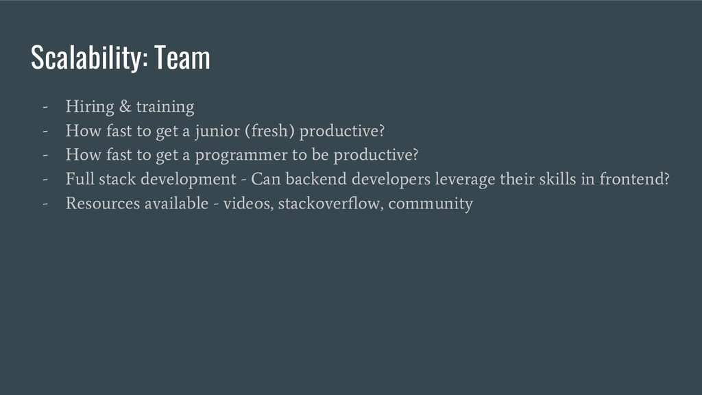 Scalability: Team - Hiring & training - How fas...