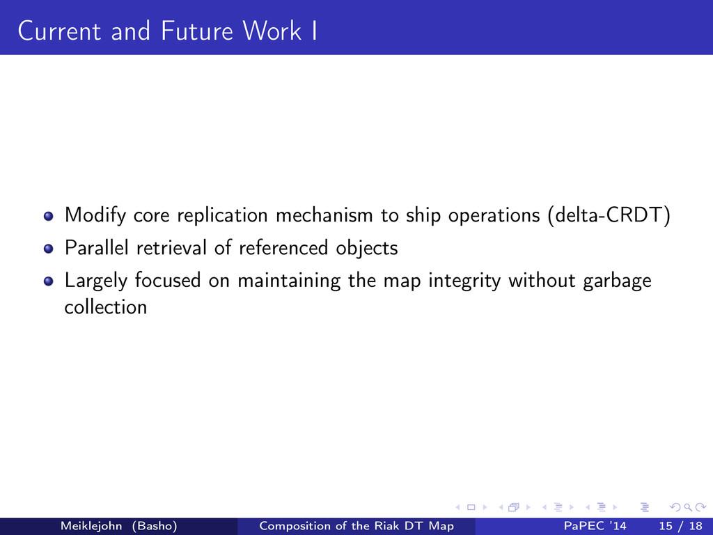 Current and Future Work I Modify core replicati...