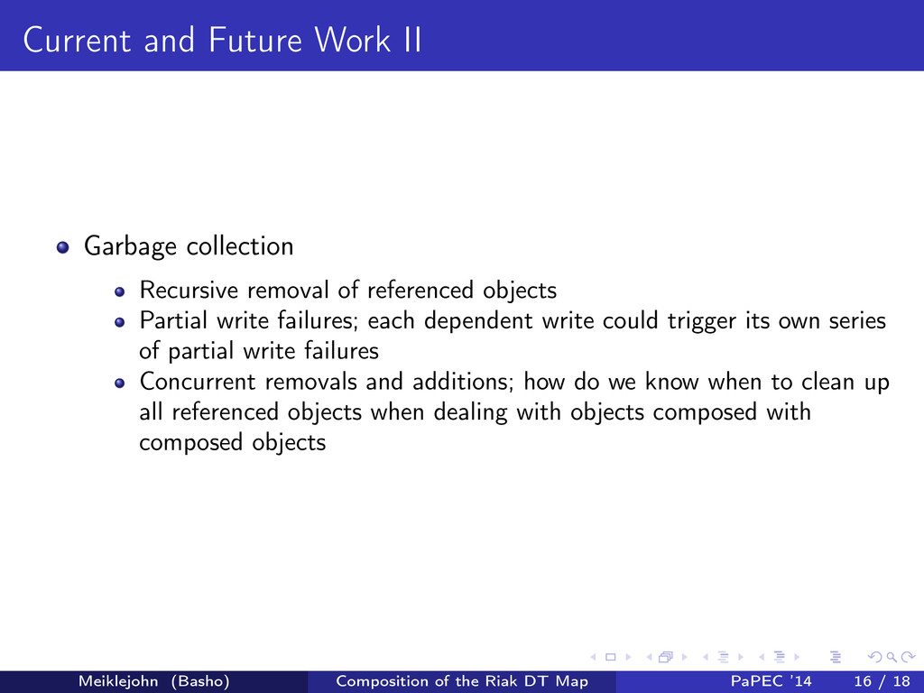Current and Future Work II Garbage collection R...