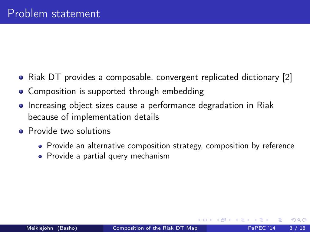 Problem statement Riak DT provides a composable...