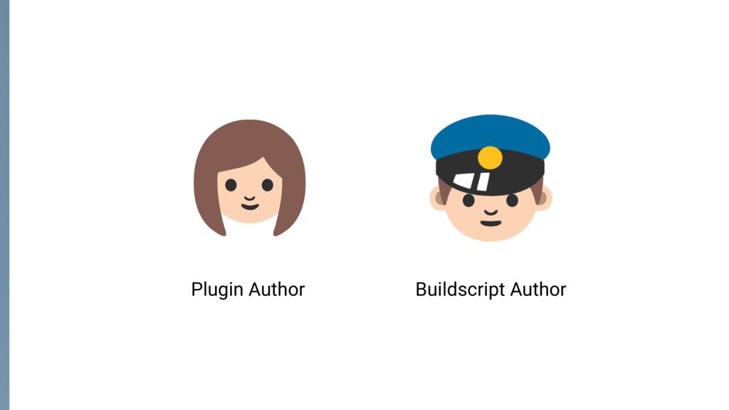 Plugin Author Buildscript Author