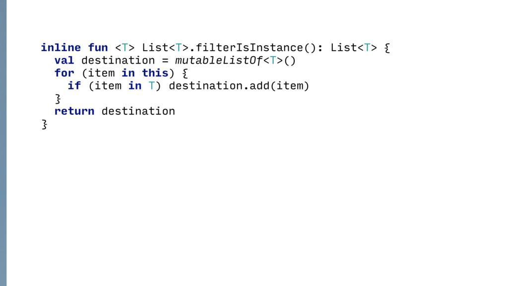 inline fun <T> List<T>.filterIsInstance(): List...