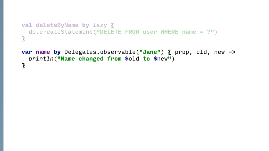 """val deleteByName by lazy { db.createStatement(""""..."""