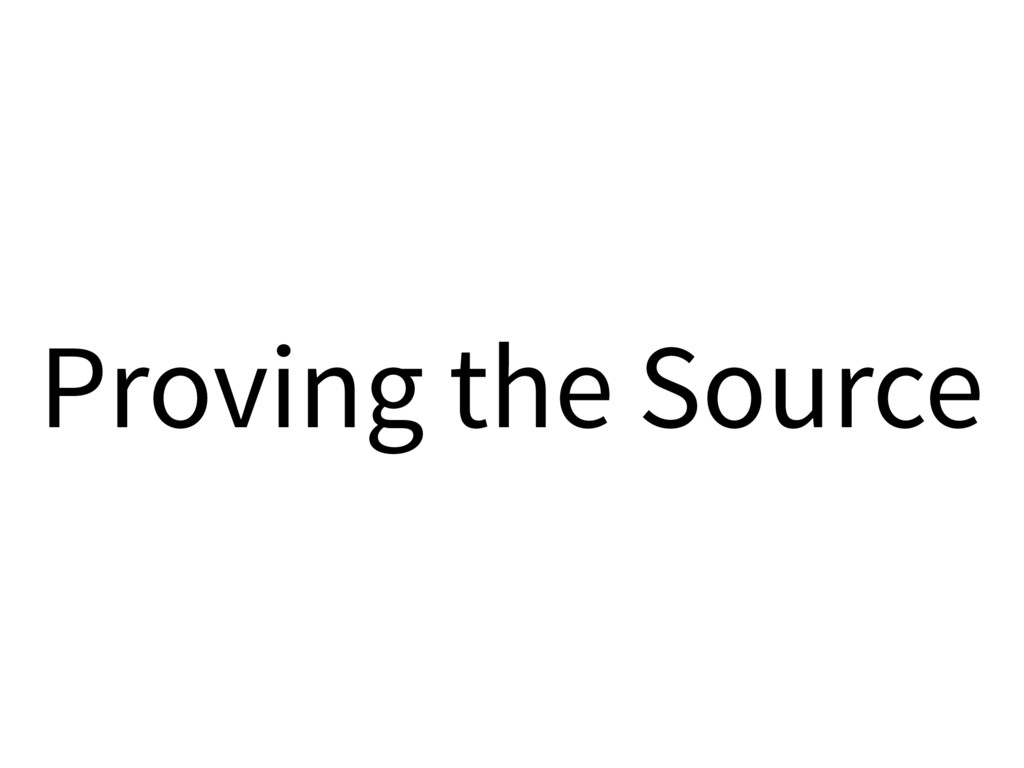 Proving the Source