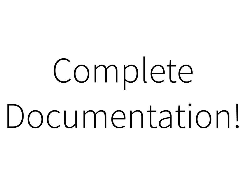 Complete Documentation!
