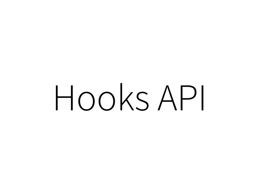 Hooks API