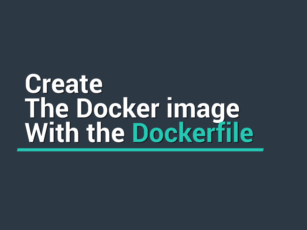 Create The Docker image With the Dockerfile