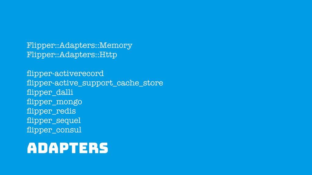 ADAPTERS Flipper::Adapters::Memory Flipper::Ada...