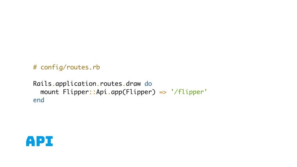 API # config/routes.rb Rails.application.routes...