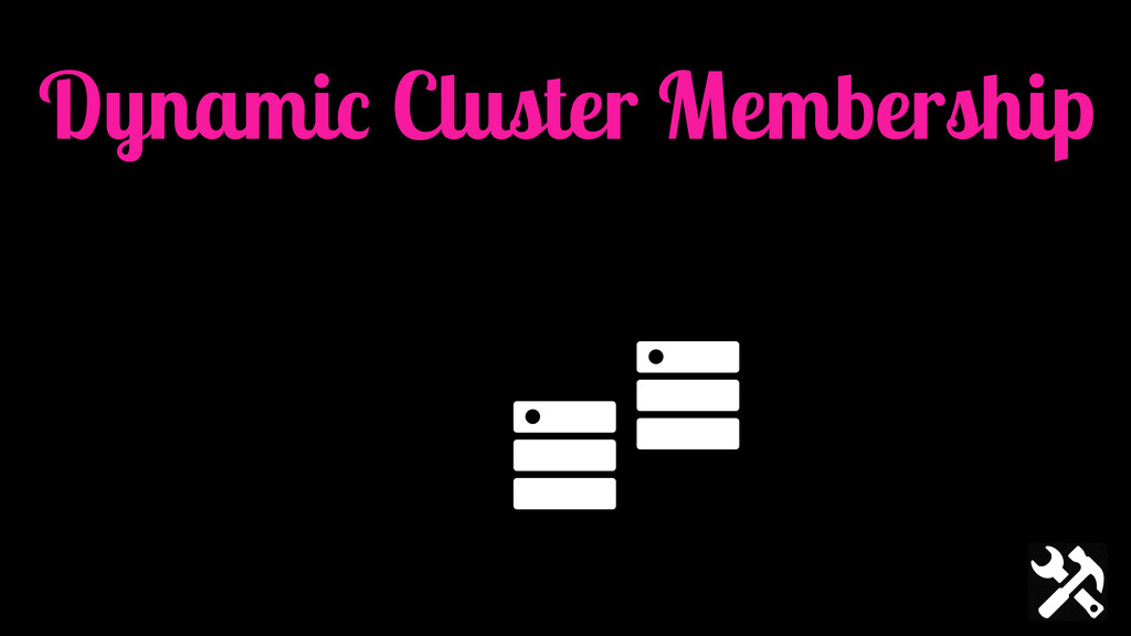 Dynamic Cluster Membership