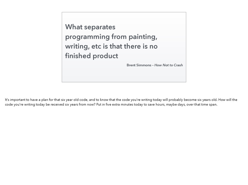 What separates programming from painting, writi...