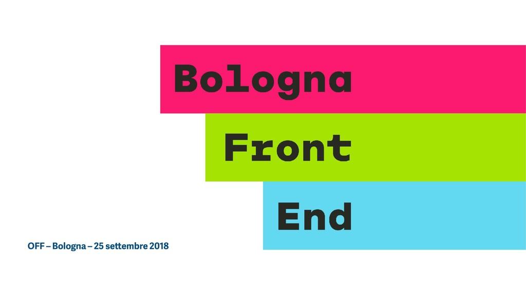 OFF – Bologna – 25 settembre 2018