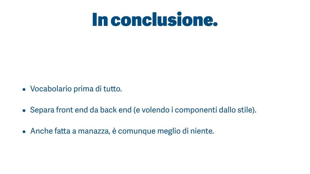 In conclusione. • Vocabolario prima di tutto. •...
