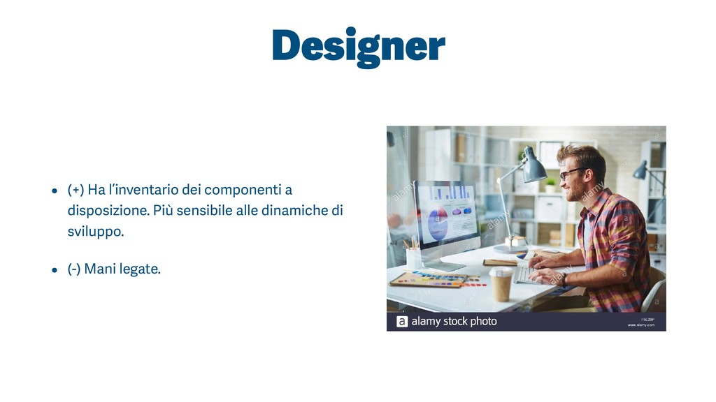 Designer • (+) Ha l'inventario dei componenti a...