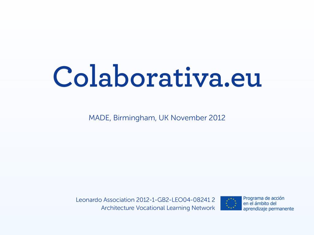 Colaborativa.eu MADE, Birmingham, UK November 2...