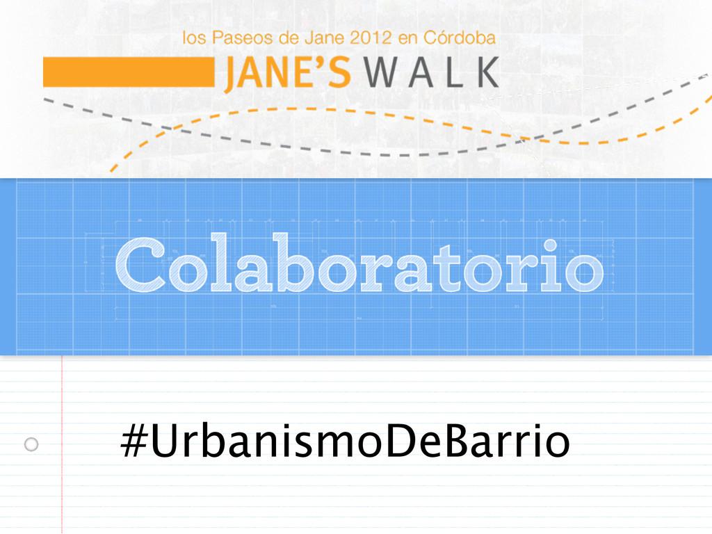 #UrbanismoDeBarrio