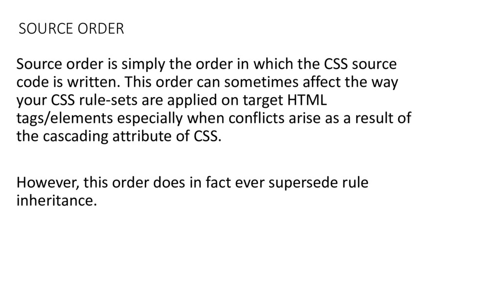 SOURCE ORDER Source order is simply the order i...