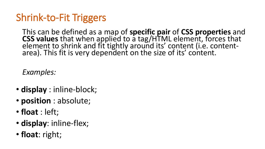 Shrink-to-Fit Triggers • display : inline-block...