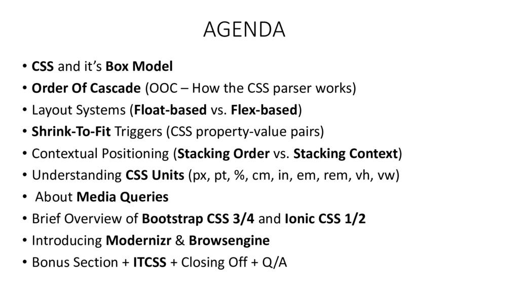 AGENDA • CSS a d it's Box Model • Order Of Casc...