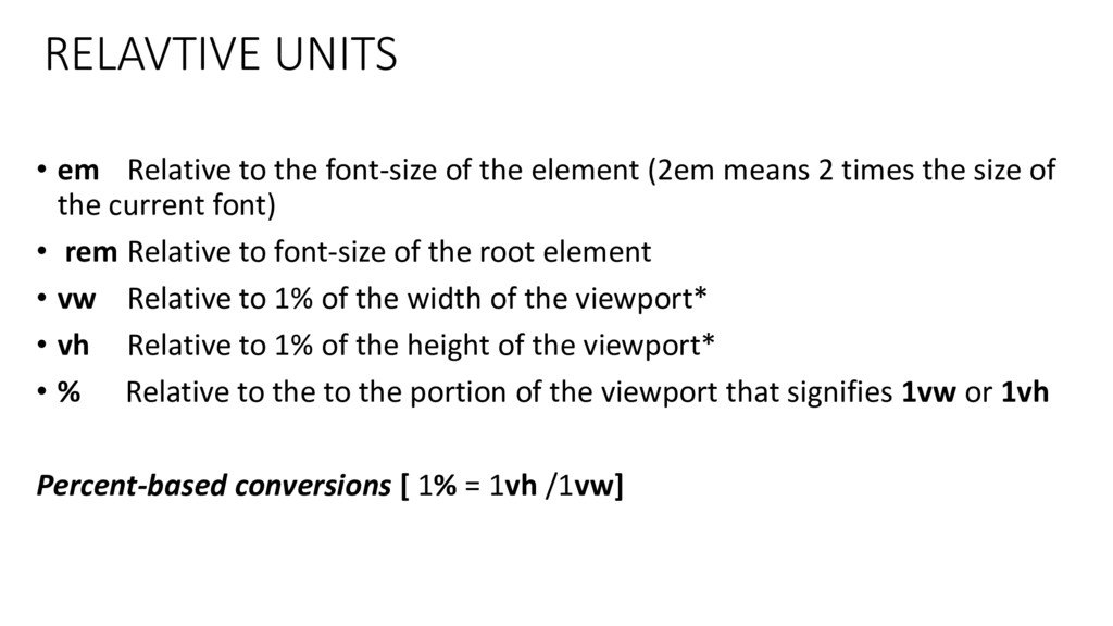 RELAVTIVE UNITS • em Relative to the font-size ...