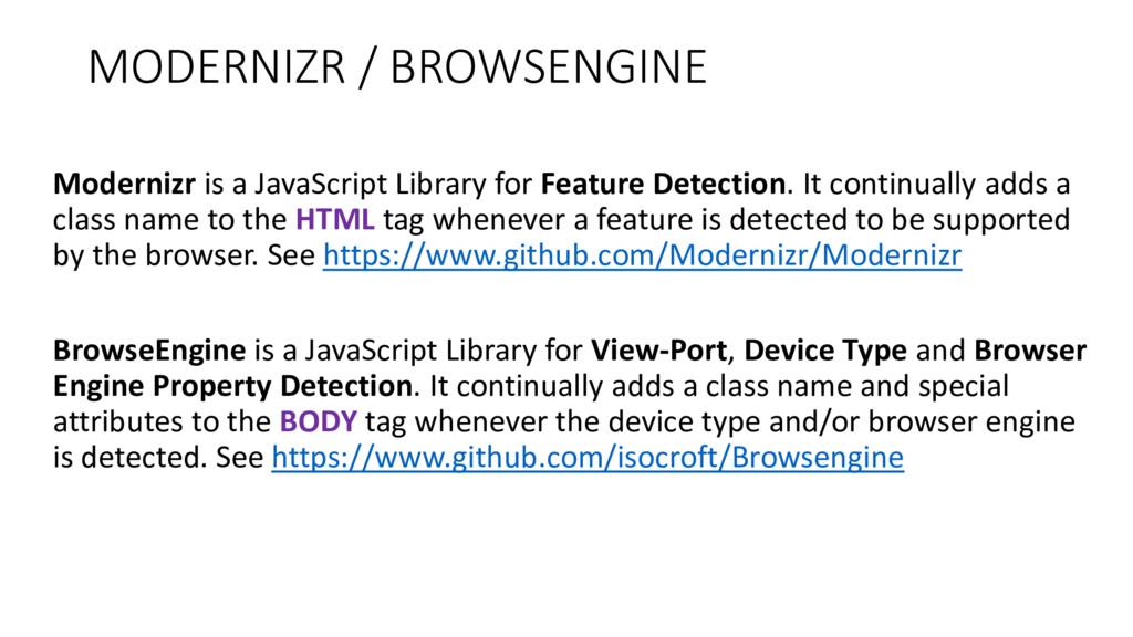 MODERNIZR / BROWSENGINE Modernizr is a JavaScri...